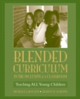 Image for Blended Curriculum in the Inclusive K-3 Classroom : Teaching ALL Young Children