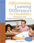 Image for Differentiating Learning Differences from Disabilities : Meeting Diverse Needs through Multi-Tiered Response to Intervention