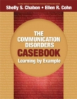 Image for The Communication Disorders Casebook : Learning by Example