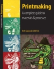 Image for Printmaking  : a complete guide to materials & processes