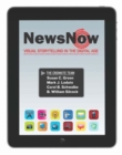Image for News now  : visual storytelling in the digital age