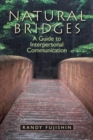 Image for Natural bridges  : a guide to interpersonal communication