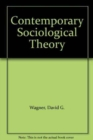 Image for Contemporary Sociological Theory