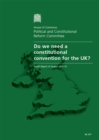 Image for Do we need a constitutional convention for the UK? : fourth report of session 2012-13, Vol. 1: Report, together with formal minutes, oral and written evidence