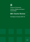 Image for BBC Charter Review : first report of session 2015-16, report, together with formal minutes relating to the report