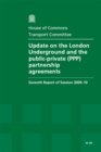 Image for Update on the London Underground and the Public-private (PPP) Partnership Agreements : Seventh Report of Session 2009-10 Report, Together with Formal Minutes, Oral and Written Evidence