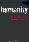 Image for Humanity  : a moral history of the twentieth century
