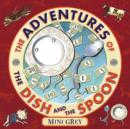 Image for The adventures of the dish and the spoon