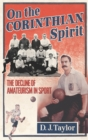 Image for On the Corinthian spirit  : the decline of amateurism in sport