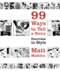 Image for 99 ways to tell a story  : exercises in style