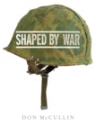 Image for Shaped by war
