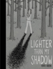 Image for Lighter than my shadow