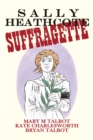 Image for Sally Heathcote  : suffragette