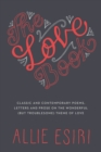 Image for The love book  : classic and contemporary poems, letters and prose on the wonderful (but troublesome) theme of love