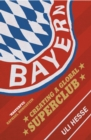 Image for Bayern  : creating a global superclub