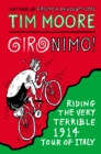 Image for Gironimo!  : riding the very terrible 1914 Tour of Italy