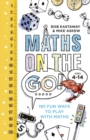 Image for Maths on the go  : 101 fun maths games and activities for ages 4 to 14