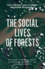 Image for The Social Lives of Forests: Past, Present, and Future of Woodland Resurgence : 55848