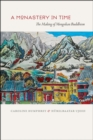Image for Monastery in time  : the making of Mongolian Buddhism
