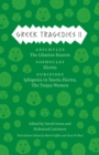 Image for Greek tragedies2,: Aeschylus : the liberation bearers; Sophocles: Electra; Euripides: Iphigenia among the Taurians, Electra, the Trojan women