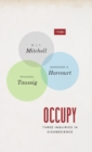 Image for Occupy  : three inquiries in disobedience