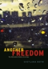 Image for Another freedom: the alternative history of an idea