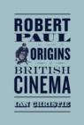 Image for Robert Paul and the origins of British cinema