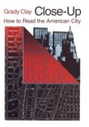 Image for Close-up : How to Read the American City