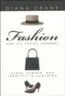 Image for Fashion and Its Social Agendas : Class, Gender, and Identity in Clothing