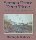 Image for Scenes from deep time: early pictorial representations of the prehistoric world