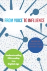 Image for From voice to influence  : understanding citizenship in a digital age
