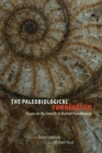 Image for The paleobiological revolution  : essays on the growth of modern paleontology