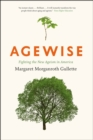 Image for Agewise  : fighting the new ageism in America