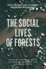 Image for The social lives of forests  : past, present, and future of woodland resurgence