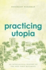 Image for Practicing utopia  : an intellectual history of the new town movement