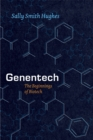 Image for Genentech  : the beginnings of biotech