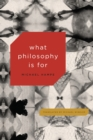 Image for What philosophy is for