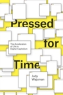 Image for Pressed for time  : the acceleration of life in digital capitalism