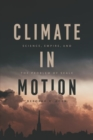 Image for Climate in motion  : science, empire, and the problem of scale