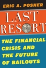 Image for Last resort: the financial crisis and the future of bailouts