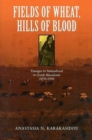 Image for Fields of Wheat, Hills of Blood : Passages to Nationhood in Greek Macedonia, 1870-1990