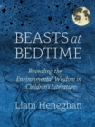 Image for Beasts at bedtime: revealing the environmental wisdom in children's literature