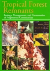 Image for Tropical Forest Remnants : Ecology, Management and Conservation of Fragmented Communities