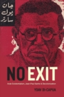 Image for No exit  : Arab existentialism, Jean-Paul Sartre, and decolonization