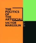 Image for The Politics of the Artificial: Essays on Design and Design Studies