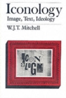 Image for Iconology  : image, text, ideology