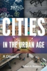 Image for Cities in the urban age  : a dissent