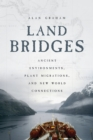 Image for Land bridges: ancient environments, plant migrations, and New World connections