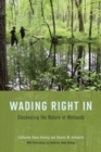 Image for Wading Right in : Discovering the Nature of Wetlands