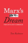 Image for Marx's dream: from capitalism to communism